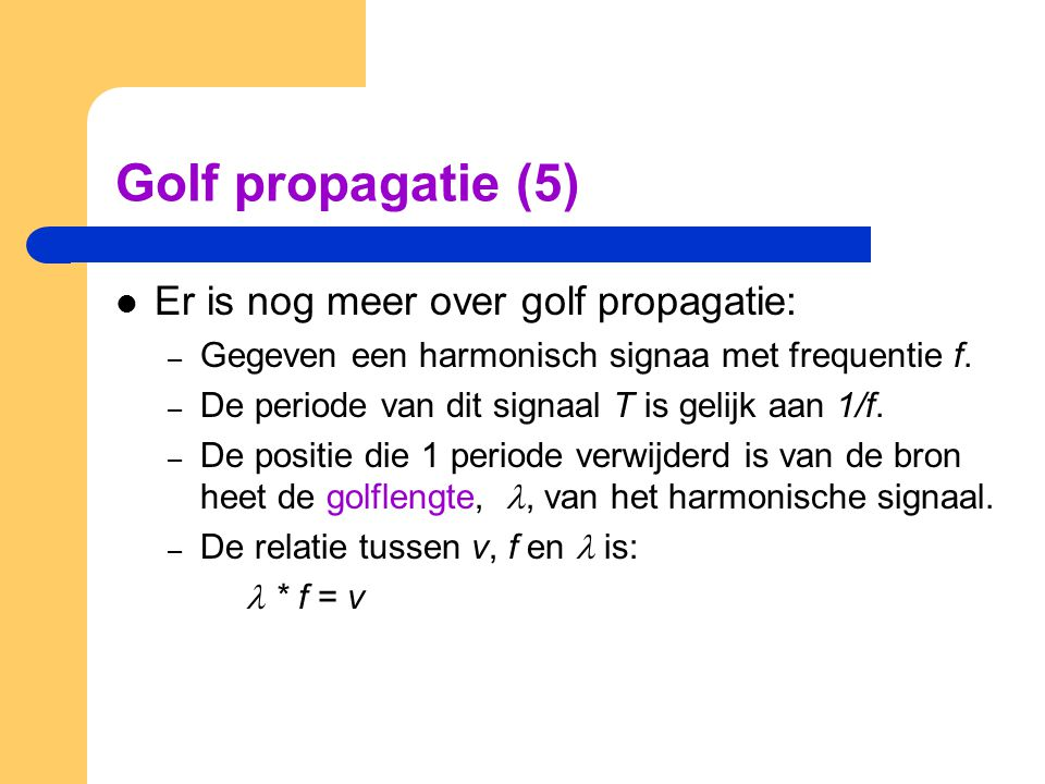 Golf propagatie (5) Er is nog meer over golf propagatie:
