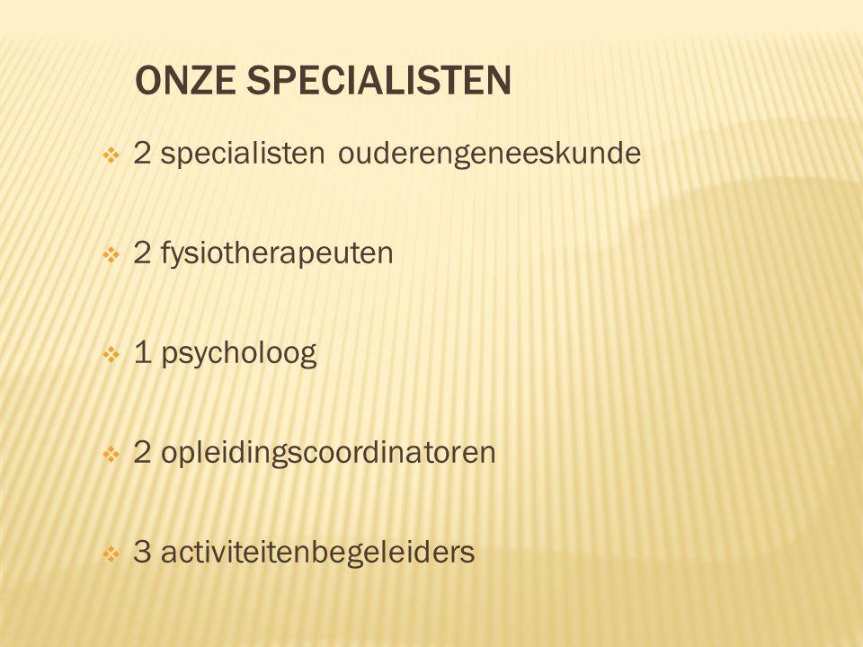 Onze specialisten 2 specialisten ouderengeneeskunde 2 fysiotherapeuten