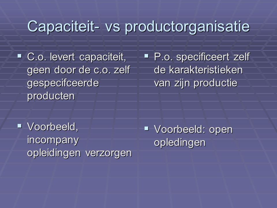 Capaciteit- vs productorganisatie
