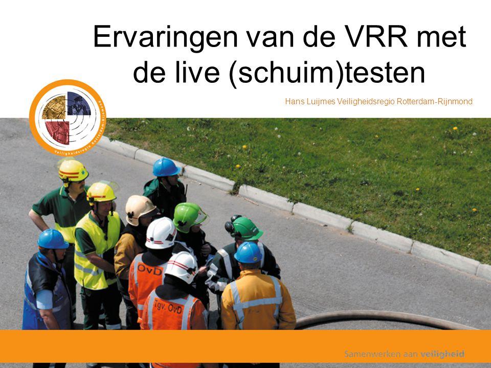 Ervaringen van de VRR met de live (schuim)testen