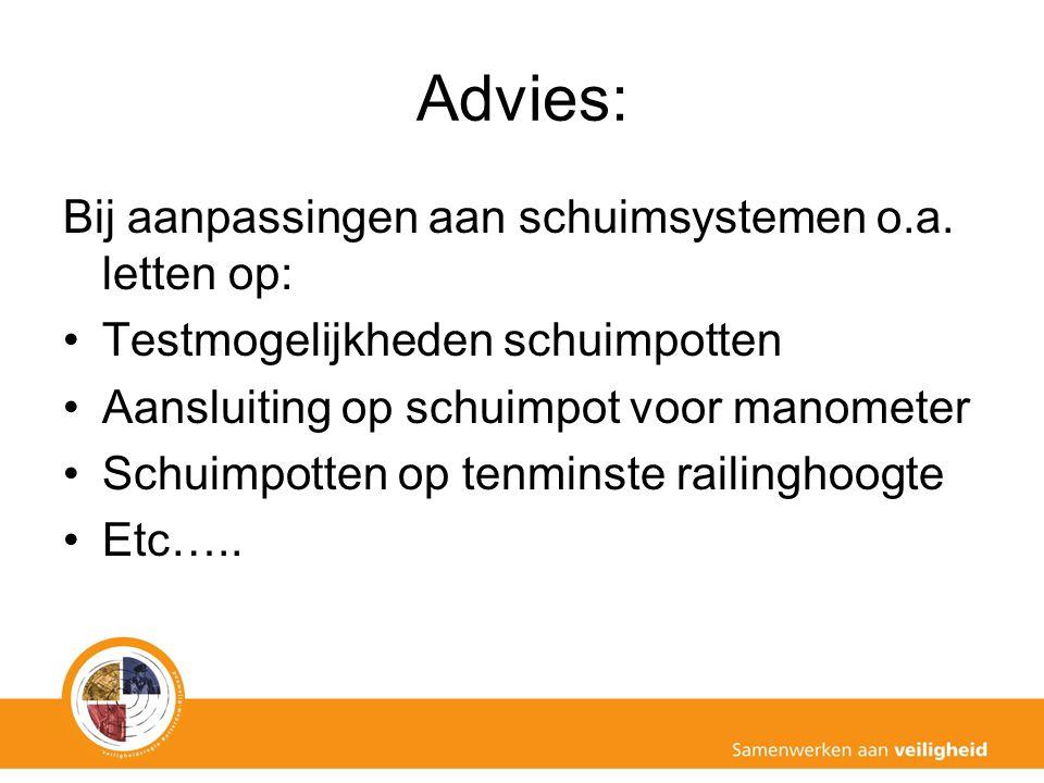 Advies: Bij aanpassingen aan schuimsystemen o.a. letten op:
