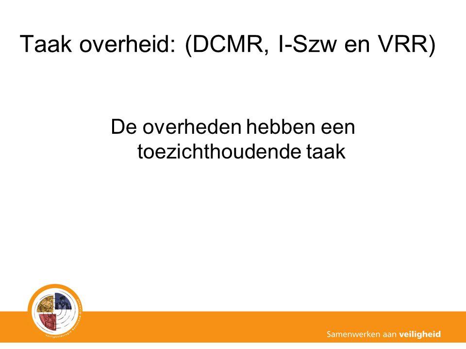 Taak overheid: (DCMR, I-Szw en VRR)