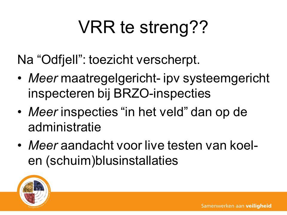 VRR te streng Na Odfjell : toezicht verscherpt.