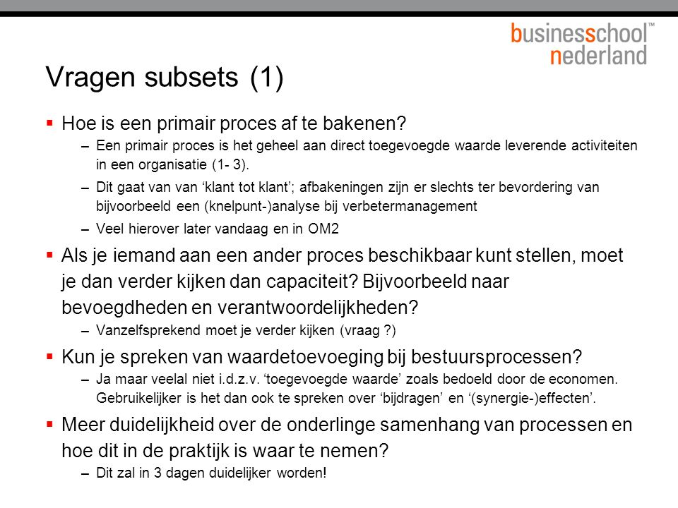 Vragen subsets (1) Hoe is een primair proces af te bakenen