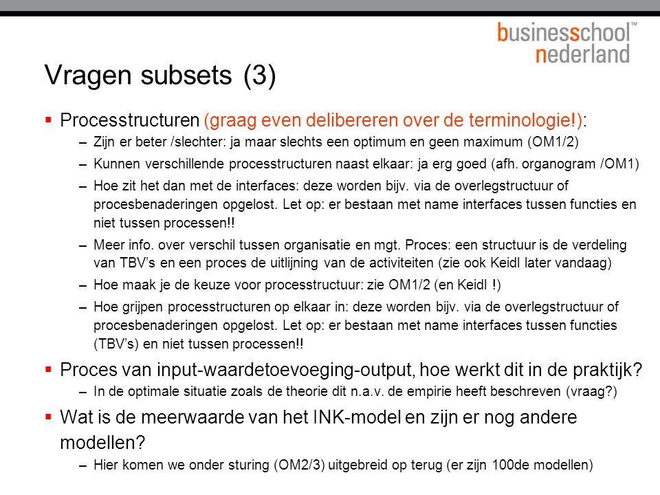 Vragen subsets (3) Processtructuren (graag even delibereren over de terminologie!):