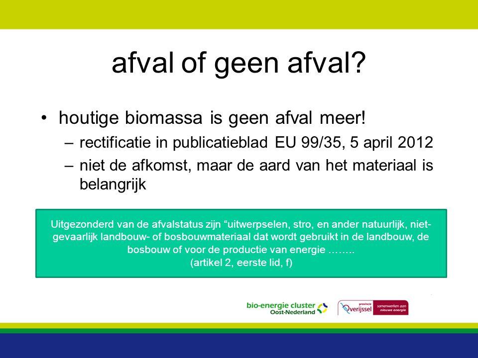 afval of geen afval houtige biomassa is geen afval meer!