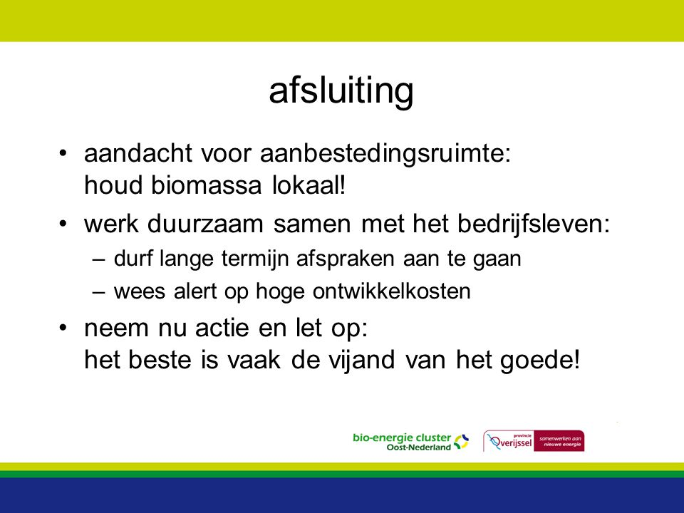 afsluiting aandacht voor aanbestedingsruimte: houd biomassa lokaal!
