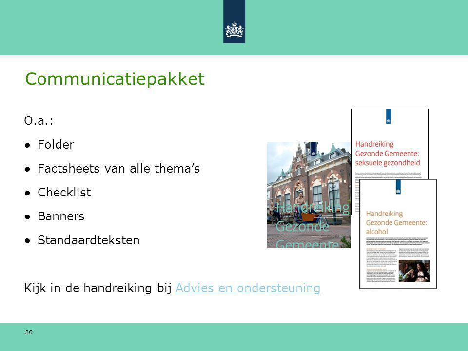 Communicatiepakket O.a.: Folder Factsheets van alle thema's Checklist