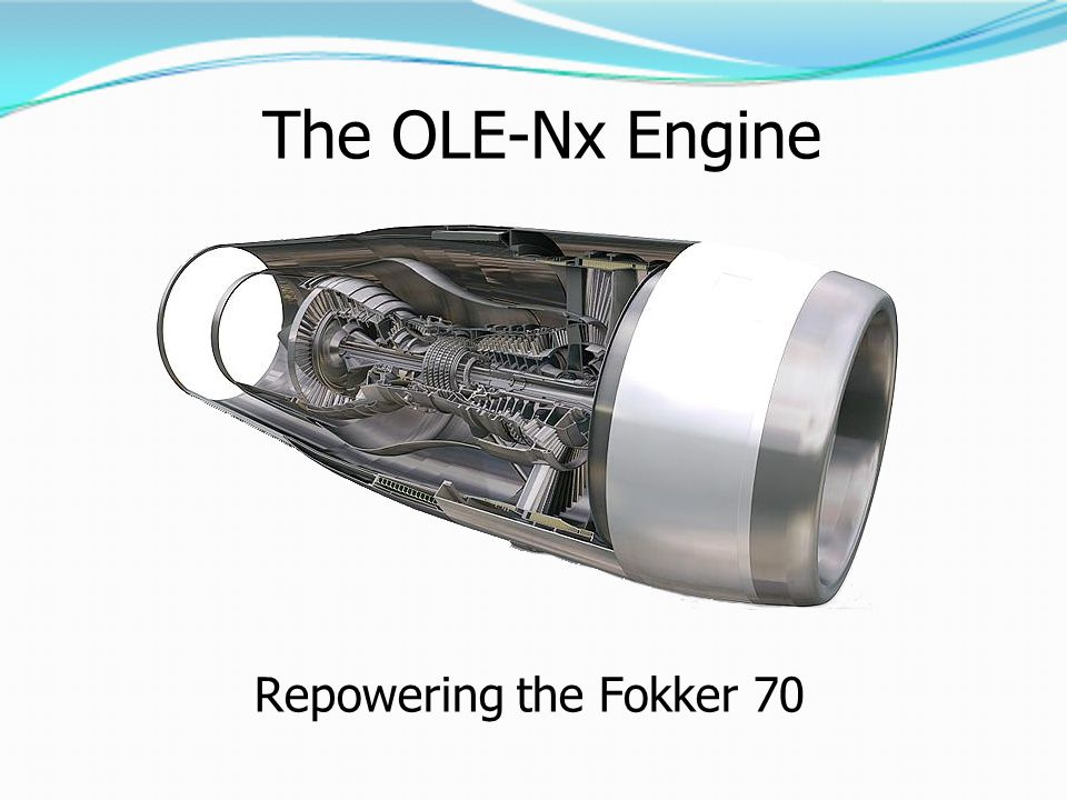 The OLE-Nx Engine Repowering the Fokker 70