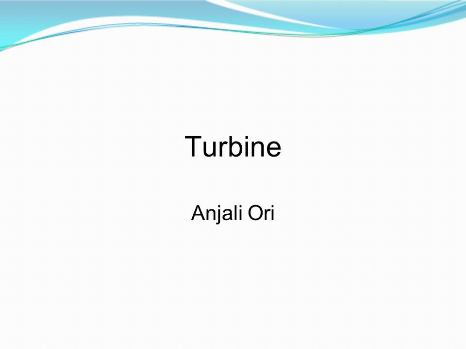 Turbine Anjali Ori