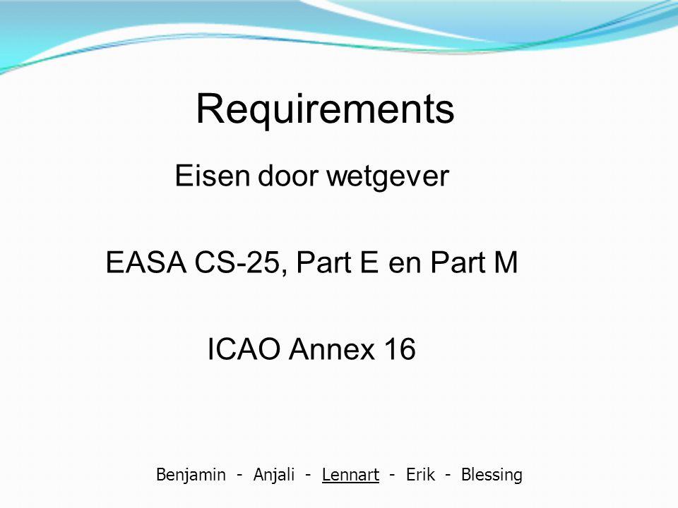 Eisen door wetgever EASA CS-25, Part E en Part M ICAO Annex 16