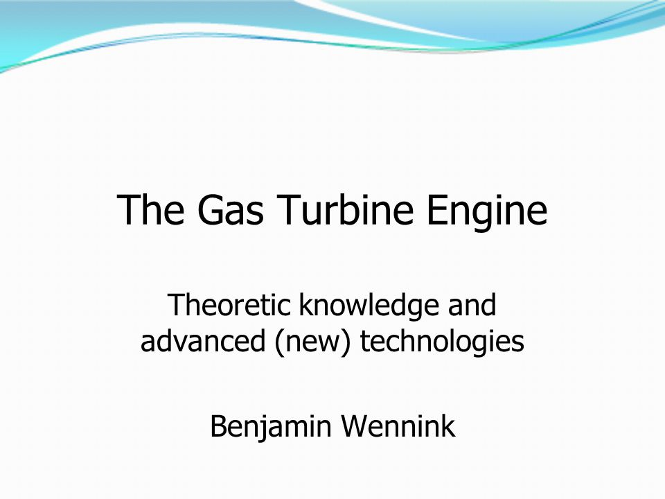 Theoretic knowledge and advanced (new) technologies Benjamin Wennink