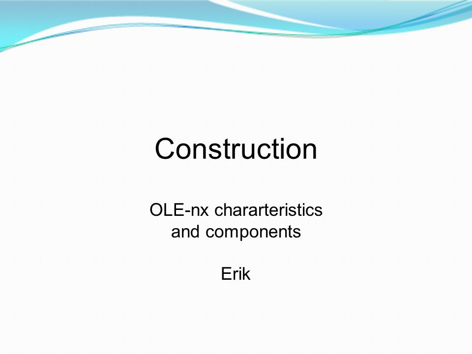 OLE-nx chararteristics and components Erik