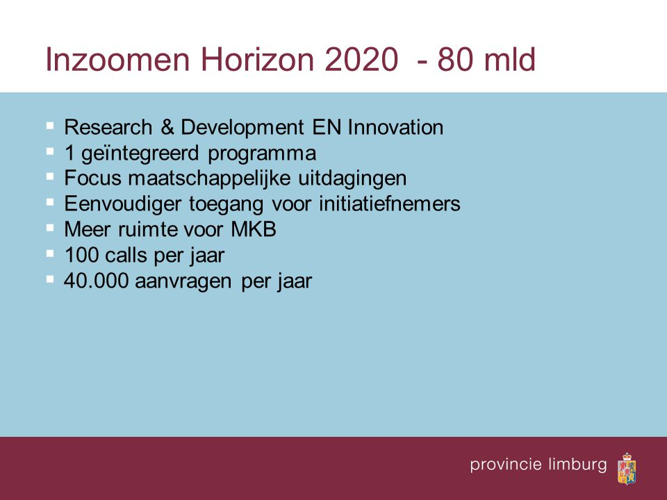 Inzoomen Horizon 2020 - 80 mld Research & Development EN Innovation