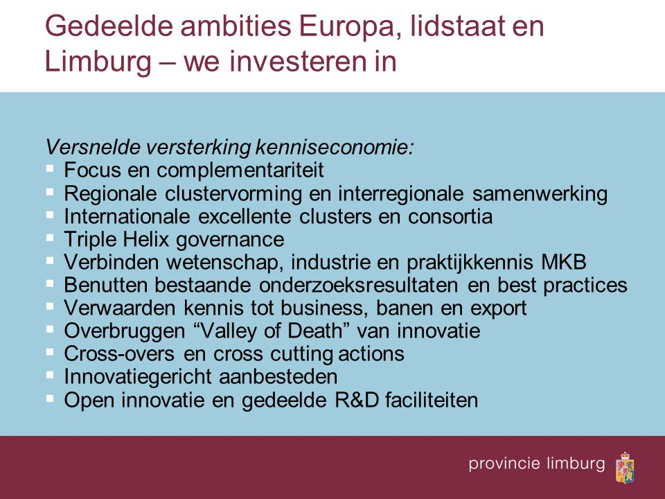 Gedeelde ambities Europa, lidstaat en Limburg – we investeren in