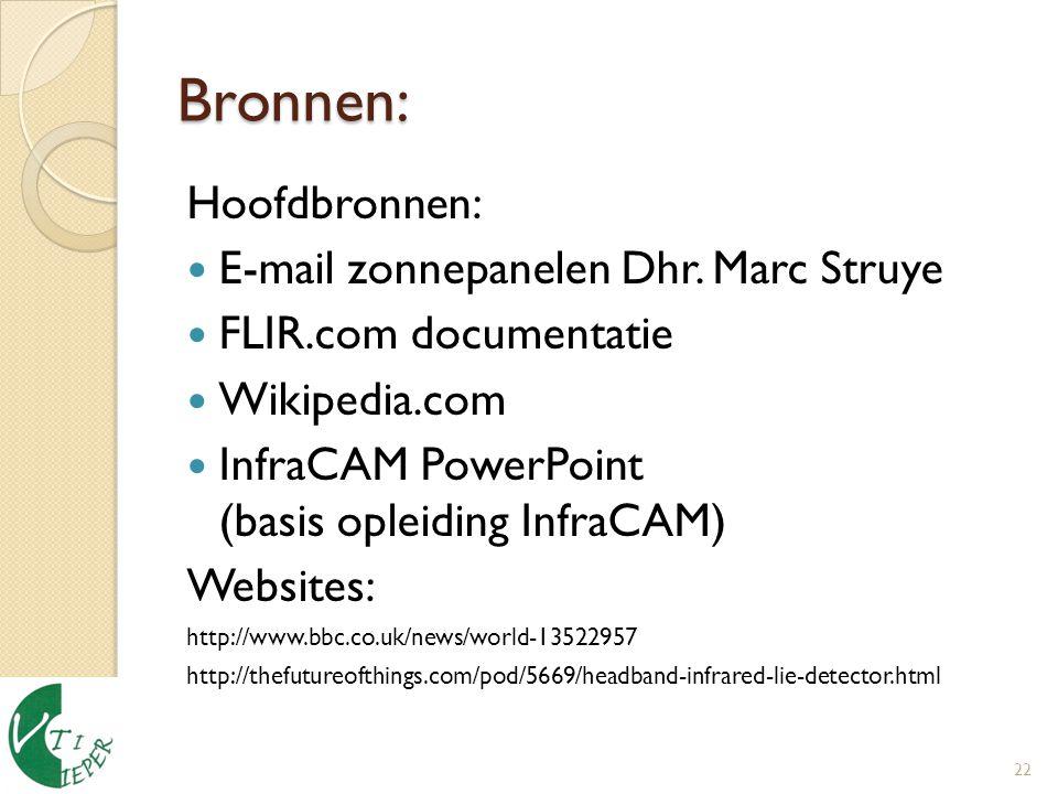 Bronnen: Hoofdbronnen: E-mail zonnepanelen Dhr. Marc Struye