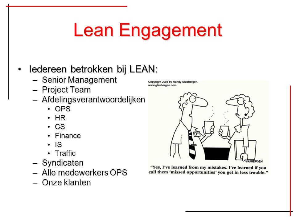Lean Engagement Iedereen betrokken bij LEAN: Senior Management