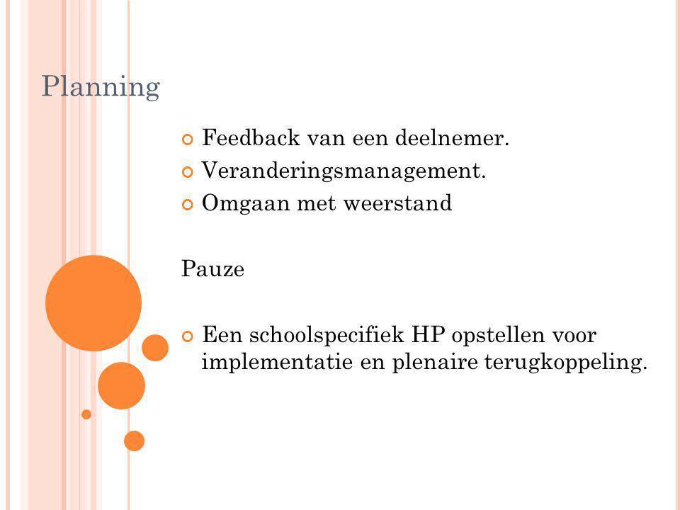 Planning Feedback van een deelnemer. Veranderingsmanagement.