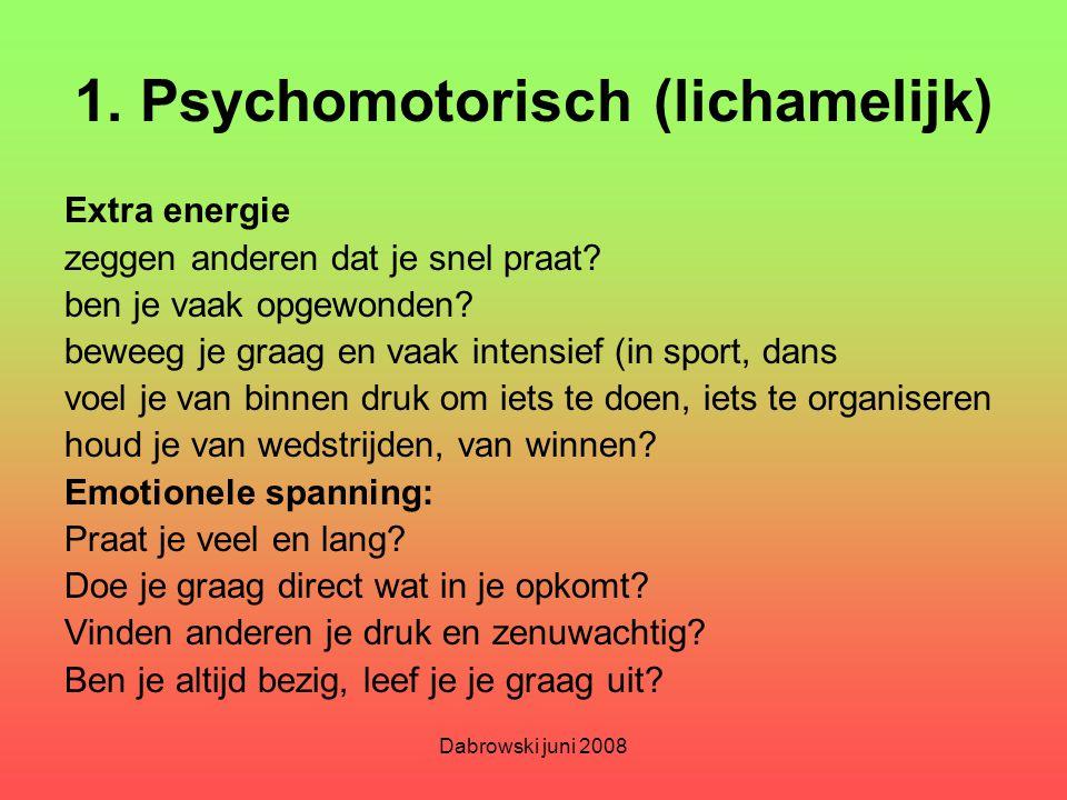 1. Psychomotorisch (lichamelijk)