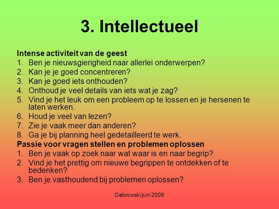 3. Intellectueel Intense activiteit van de geest