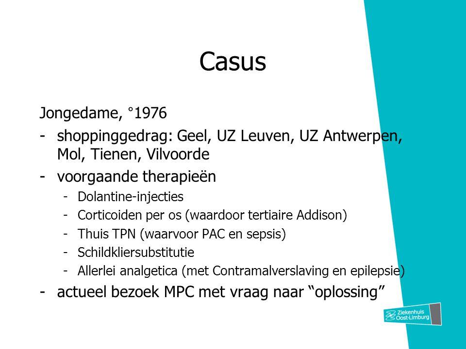 Casus Jongedame, °1976. shoppinggedrag: Geel, UZ Leuven, UZ Antwerpen, Mol, Tienen, Vilvoorde. voorgaande therapieën.