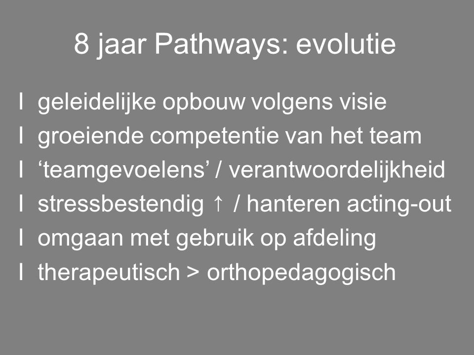 8 jaar Pathways: evolutie