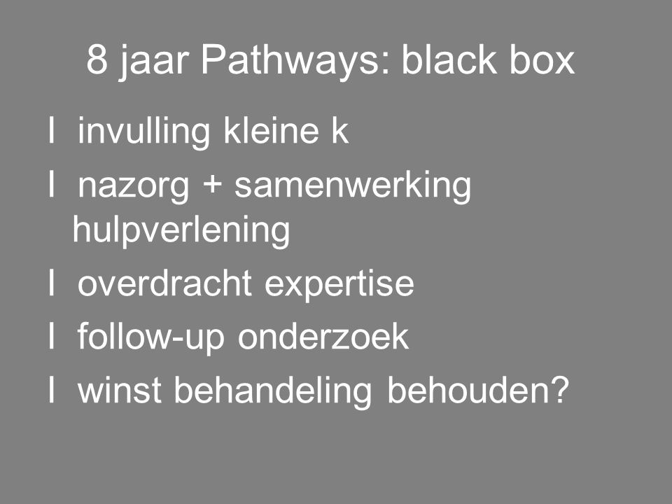 8 jaar Pathways: black box