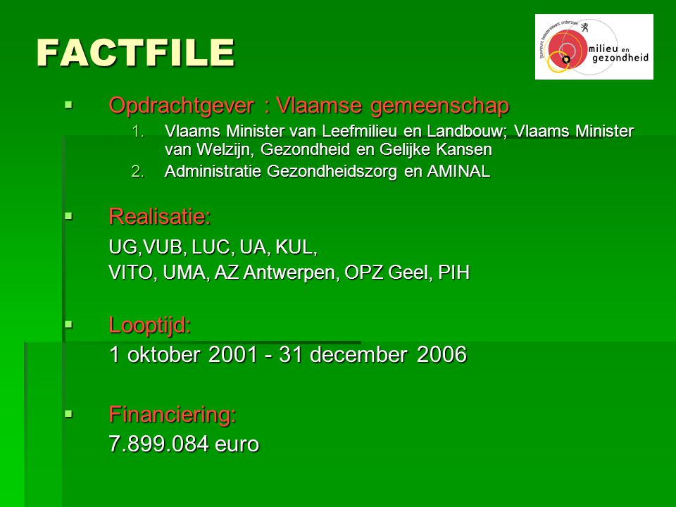 FACTFILE Opdrachtgever : Vlaamse gemeenschap Realisatie: