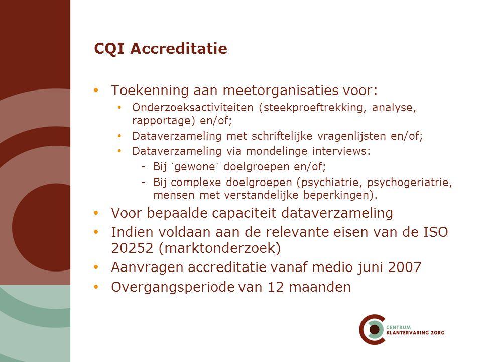 CQI Accreditatie Toekenning aan meetorganisaties voor: