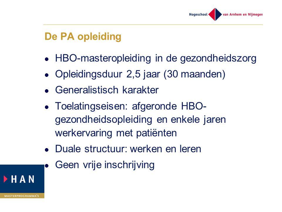 De PA opleiding HBO-masteropleiding in de gezondheidszorg. Opleidingsduur 2,5 jaar (30 maanden) Generalistisch karakter.
