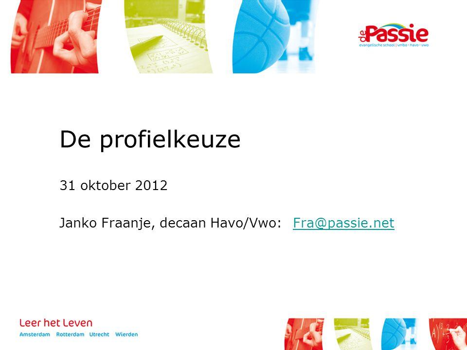 De profielkeuze 31 oktober 2012