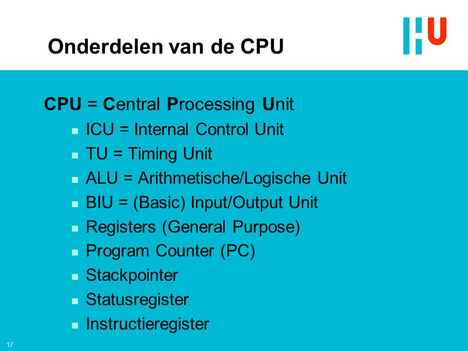 Onderdelen van de CPU CPU = Central Processing Unit