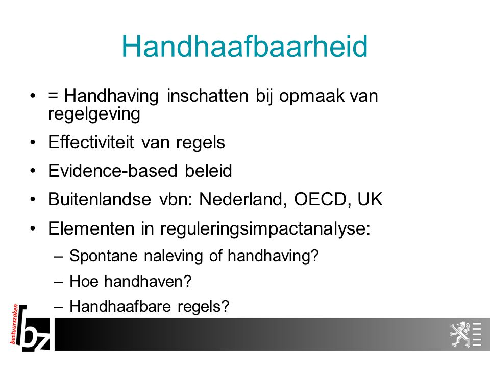Handhaafbaarheid = Handhaving inschatten bij opmaak van regelgeving
