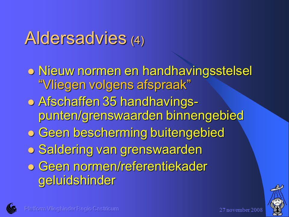 Aldersadvies (4) Nieuw normen en handhavingsstelsel Vliegen volgens afspraak Afschaffen 35 handhavings- punten/grenswaarden binnengebied.