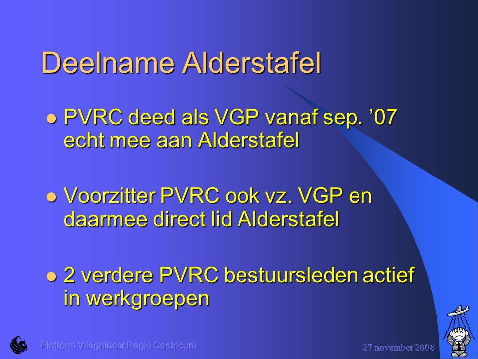 Deelname Alderstafel PVRC deed als VGP vanaf sep. '07 echt mee aan Alderstafel. Voorzitter PVRC ook vz. VGP en daarmee direct lid Alderstafel.