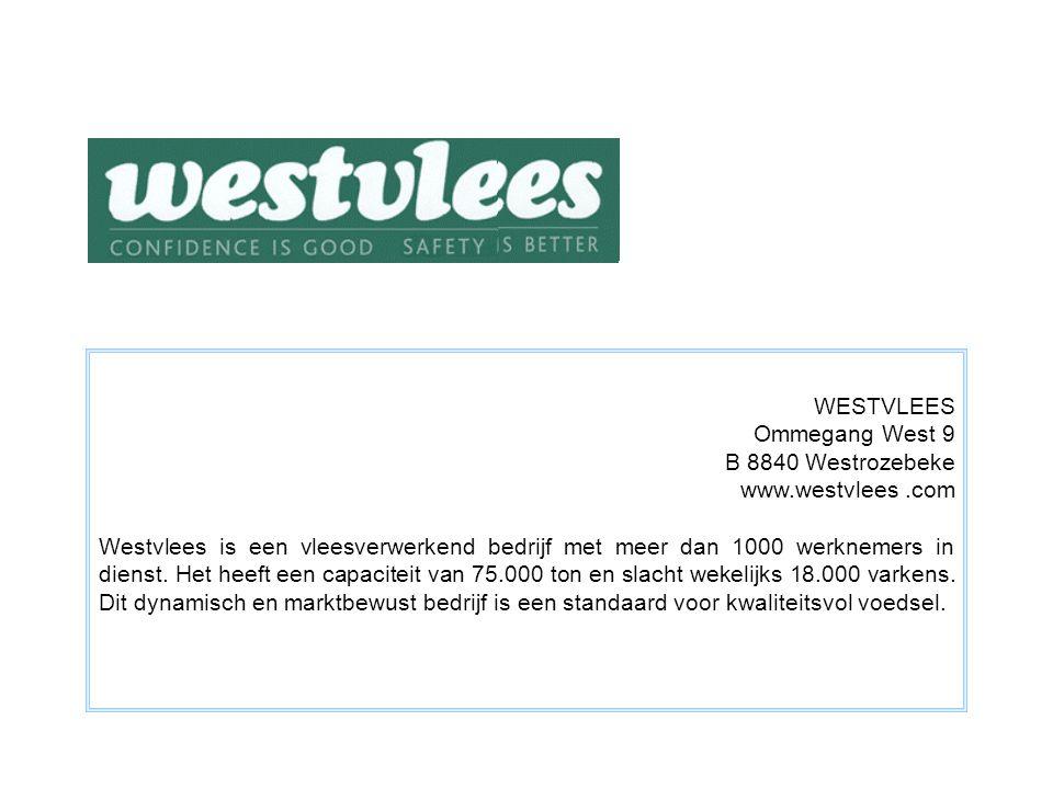 WESTVLEES Ommegang West 9. B 8840 Westrozebeke. www.westvlees .com.
