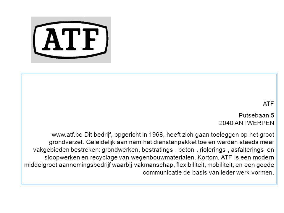 ATF Putsebaan 5 2040 ANTWERPEN.