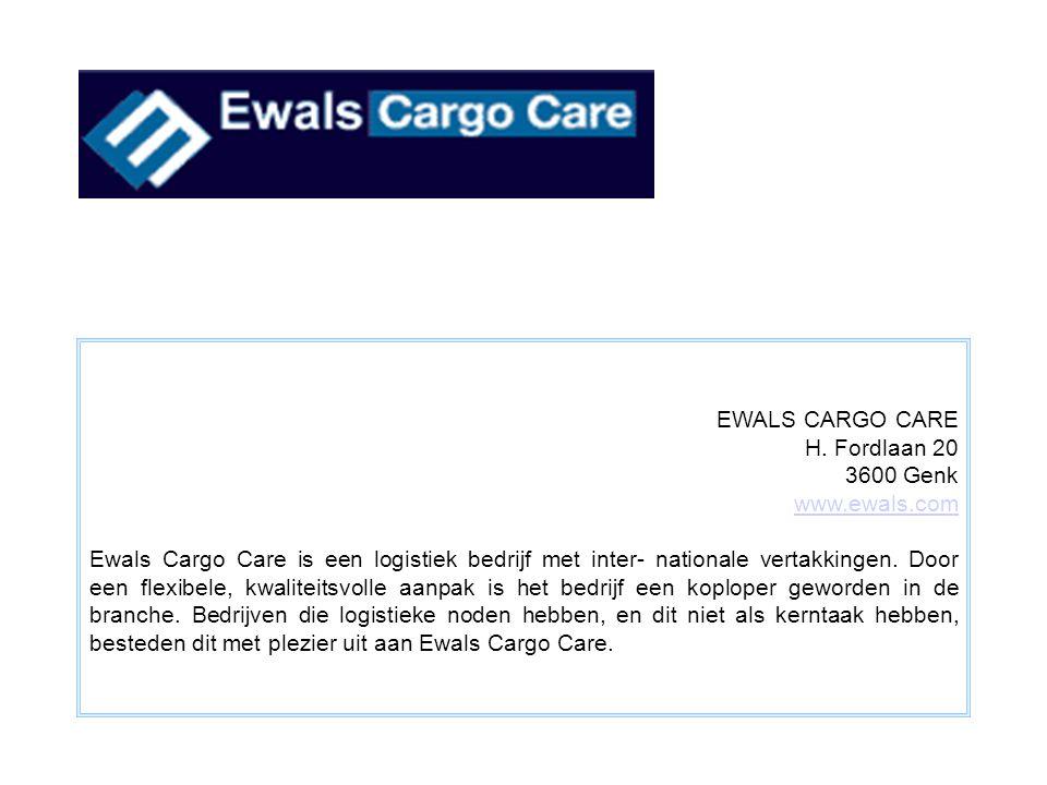EWALS CARGO CARE H. Fordlaan 20. 3600 Genk. www.ewals.com.