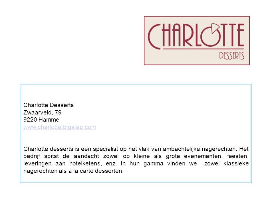 Charlotte Desserts Zwaarveld, 79. 9220 Hamme. www.charlotte.bigstep.com.