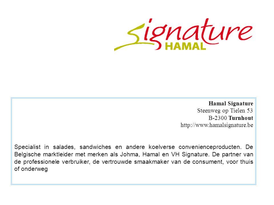 Hamal Signature Steenweg op Tielen 53 B-2300 Turnhout http://www.hamalsignature.be.