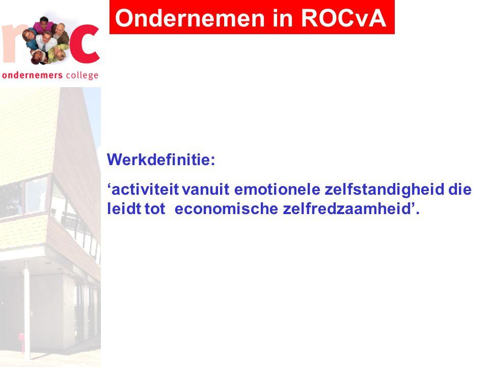 Ondernemen in ROCvA Werkdefinitie: