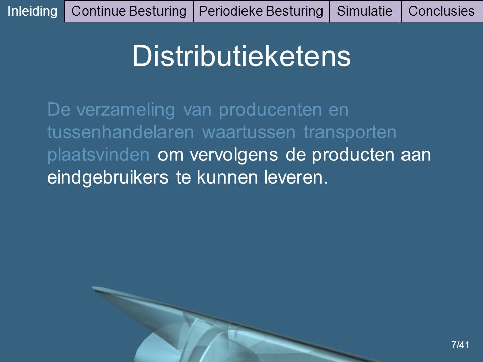 Inleiding Continue Besturing. Periodieke Besturing. Simulatie. Conclusies. Distributieketens.