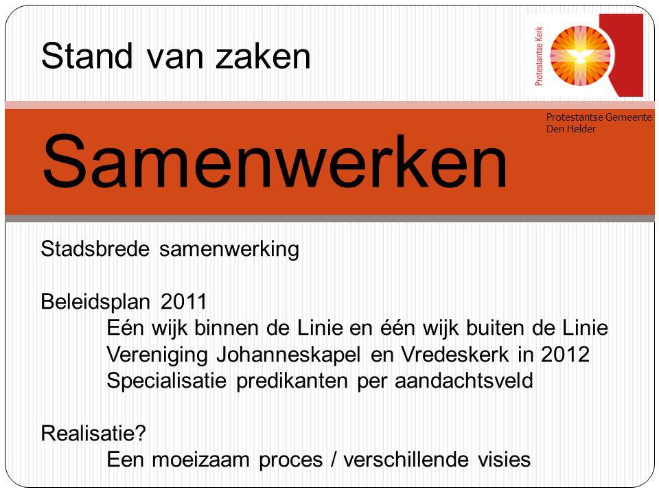 Samenwerken Stand van zaken Stadsbrede samenwerking Beleidsplan 2011