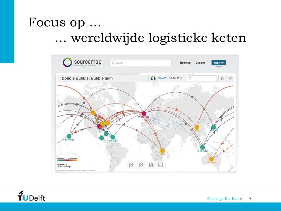 Focus op ... ... wereldwijde logistieke keten