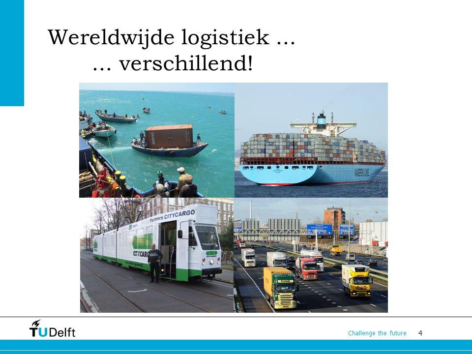 Wereldwijde logistiek ... ... verschillend!