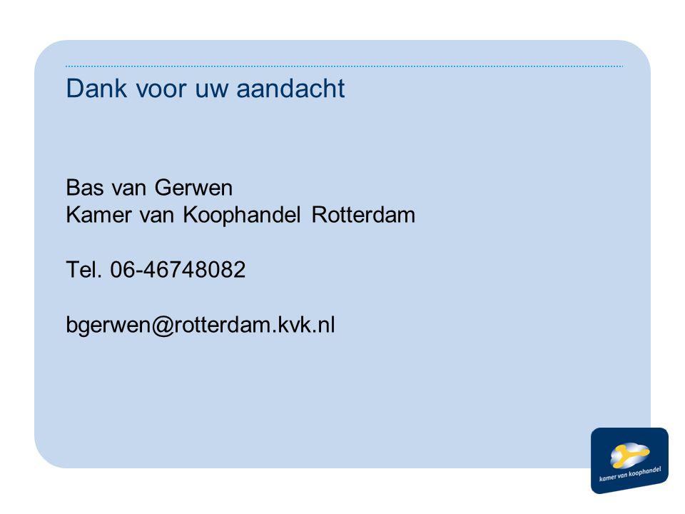 Dank voor uw aandacht Kamer van Koophandel Rotterdam Tel. 06-46748082