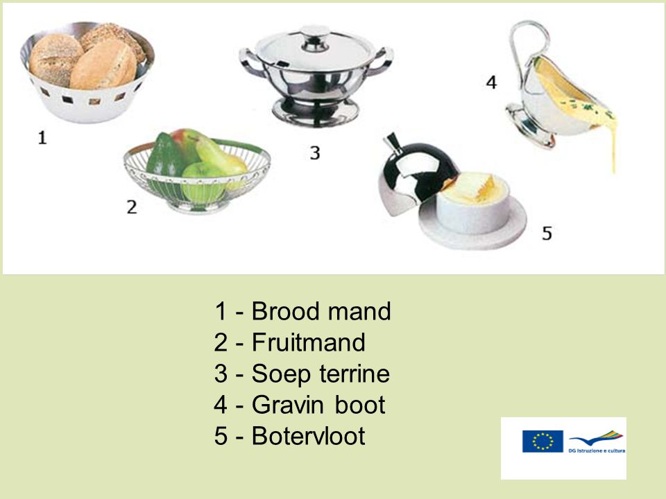 1 - Brood mand 2 - Fruitmand 3 - Soep terrine 4 - Gravin boot 5 - Botervloot