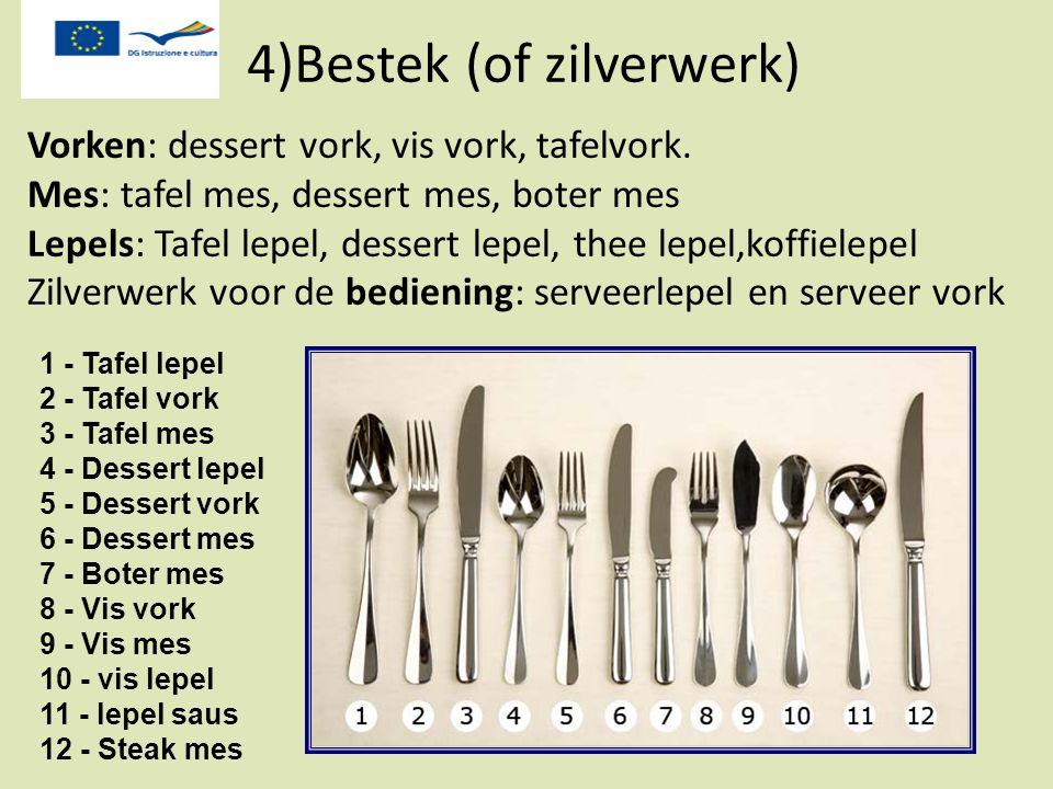 4)Bestek (of zilverwerk)