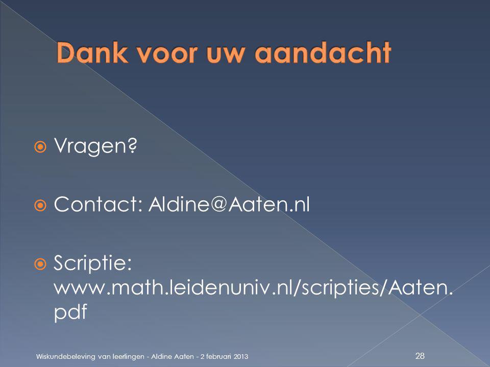 Dank voor uw aandacht Vragen Contact: Aldine@Aaten.nl