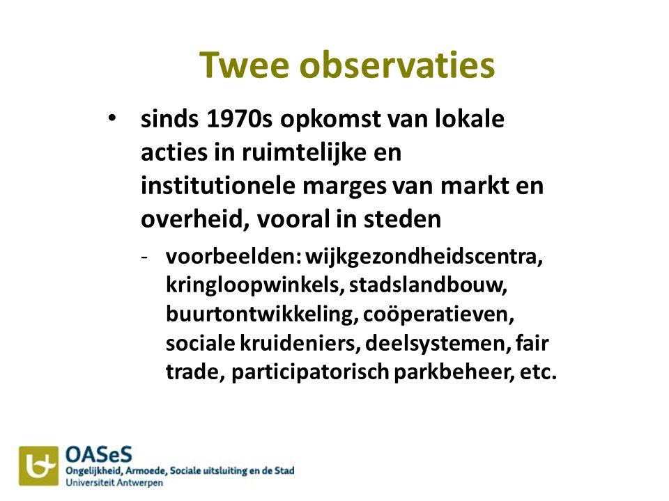 Twee observaties sinds 1970s opkomst van lokale acties in ruimtelijke en institutionele marges van markt en overheid, vooral in steden.
